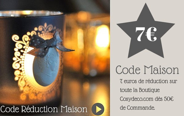 Code r�duction Maison chez Cosy D�co