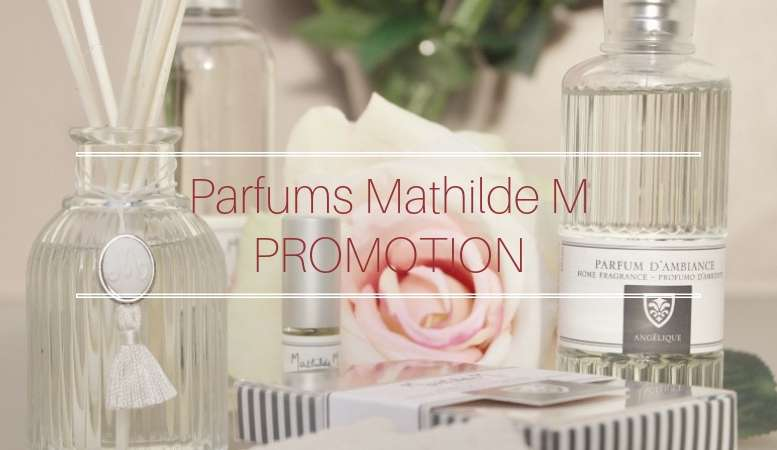 Parfums Mathilde M en promotion